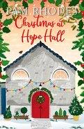 Christmas At Hope Hall (#03 in Hope Hall Series) eBook