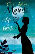 Mosaic: Life in Pieces Paperback