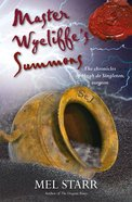 Master Wycliffe's Summons (#14 in Chronicles Of Hugh De Singleton Series) Paperback