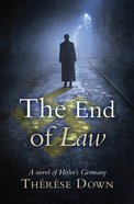The End of Law: A Novel of Hitler's Germany Paperback