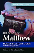 The Gospel of Matthew (#40 in Faithbuilders Bible Study Guide Series) eBook