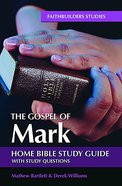 The Gospel of Mark (#41 in Faithbuilders Bible Study Guide Series) eBook