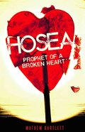 Hosea: Prophet of a Broken Heart (#28 in Faithbuilders Bible Study Guide Series) eBook