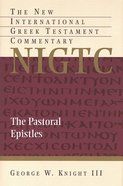 Pastoral Epistles (New International Greek Testament Commentary Series) Hardback