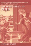 The First Epistle of Peter (New International Commentary On The New Testament Series) Hardback