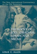 The Books of Joel, Obadiah, Jonah, and Micah (New International Commentary On The Old Testament Series) Hardback