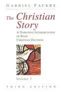 A Narrative Interpretation of Basic Christian Doctrine (3rd Edition) (#01 in Christian Story Series) Paperback