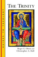 The Trinity (Guides To Theology Series) Paperback