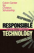 Responsible Technology: A Christian Perspective Paperback