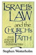 Israel's Law and the Church's Faith: Paul and His Recent Interpreters Paperback