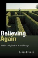 Believing Again Paperback