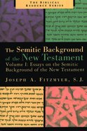 Semitic Background of the New Testament, Volume 1: Paperback
