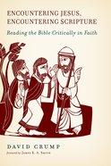 Encountering Jesus, Encountering Scripture Paperback