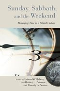 Sunday, Sabbath, and the Weekend Paperback