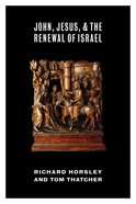John, Jesus, and the Renewal of Israel Paperback