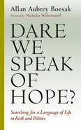 Dare We Speak of Hope? Paperback