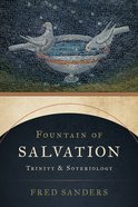 Fountain of Salvation: Trinity and Soteriology Paperback