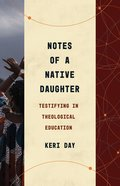 Notes of a Native Daughter: Testifying in Theological Education Paperback