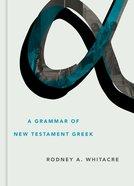 A Grammar of New Testament Greek Hardback