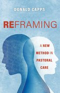 Reframing: A New Method in Pastoral Care Paperback