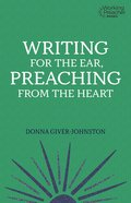 Writing For the Ear, Preaching From the Heart (Working Preacher Series) Paperback