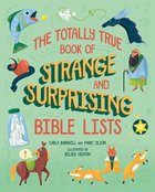 The Totally True Book of Strange and Surprising Bible Lists Hardback