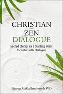 Christian - Zen Dialogue: Sacred Stories as a Starting Point For Interfaith Dialogue Paperback