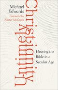 Untimely Christianity: Hearing the Bible in a Secular Age Paperback