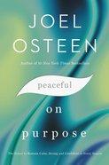 Peaceful on Purpose: Secrets of a Stress-Free and Productive Life Hardback