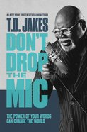Don't Drop the Mic: The Power of Your Words Can Change the World Hardback