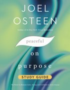 Peaceful on Purpose: Secrets of a Stress-Free and Productive Life (Study Guide) Paperback