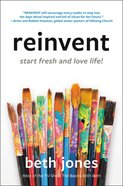Reinvent: Start Fresh and Love Life! Paperback