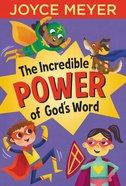 The Incredible Power of God's Word Hardback
