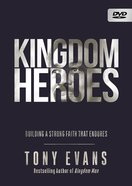 Kingdom Heroes: Building a Strong Faith That Endures (Dvd) DVD
