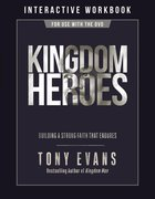 Kingdom Heroes: Building a Strong Faith That Endures (Interactive Workbook) Paperback