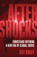 Aftershocks: Christians Entering a New Era of Global Crisis Paperback