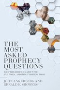 The Most Asked Prophecy Questions: What the Bible Says About the End Times...And Why It Matters Today Paperback