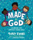 Made By God: Celebrating God's Gloriously Diverse World Hardback