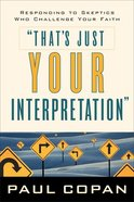 That's Just Your Interpretation Paperback