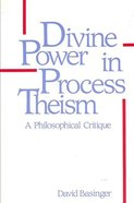 Divine Power in Process Theism: A Philosophical Critique Paperback