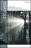 The Will of God in Prayer (Spiritual Growth Study Series) Paperback