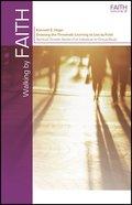 Walking By Faith (Spiritual Growth Study Series) Paperback