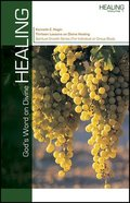 God's Word on Divine Healing (Spiritual Growth Study Series) Paperback