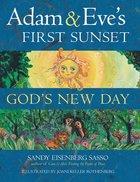 Adam & Eve's First Sunset: God's New Day Hardback