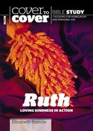 Ruth - Loving Kindness in Action (Cover To Cover Bible Study Guide Series) Paperback