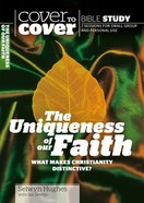 The Uniqueness of Our Faith (Cover To Cover Bible Study Guide Series) Paperback