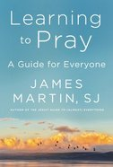 How to Pray: A Guide For Everyone Hardback