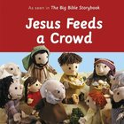Jesus Feeds a Crowd (Bible Friends Series) Board Book