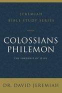 Colossians and Philemon (David Jeremiah Bible Study Series) eBook
