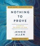 Nothing to Prove: A Study in the Gospel of John (Study Guide, Includes Leader Guide) Paperback